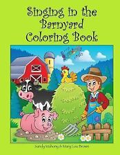 Singing in the Barnyard Coloring Book by Sandy Mahony and Mary Brown (2016,...