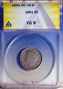 1891 5C Liberty Head V Nickel VG 8 ANACS # 7149682 Semi Key Date + Bonus