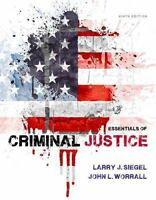 Essentials of Criminal Justice by John L. Worrall and Larry J. Siegel (2014,...