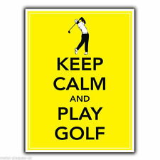 KEEP CALM AND PLAY GOLF GOLFING METAL SIGN WALL PLAQUE poster print picture