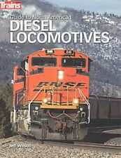 GUIDE TO NORTH AMERICAN DIESEL LOCOMOTIVES - WILSON, JEFF - NEW PAPERBACK