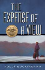The Expense of a View Katherine Anne Porter Prize in Short Fiction