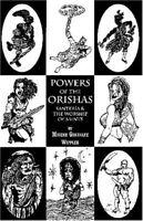 Powers of the Orishas: Santeria and the Worship of Saints by Migene Gonzalez-…