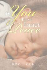 Do You Have Inner Peace by Bro. Ken (2013, Paperback)