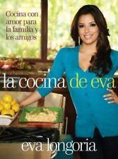 La Cocina de EVA LONGORIA Cocina Con Amor para Familia y Amigos SPANISH LANGUAGE