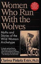 Women Who Run With the Wolves: Myths and Stories of the Wild Woman Archetype by