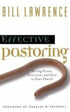 EFFECTIVE PASTORING GIVING VISION DIRECTION AND CARE TO YOUR By Lawrence Bill VG