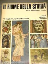 IL FIUME DELLA STORIA Francesco Melzi Eril Enrico Mandelli Maria Luigia Corrieri