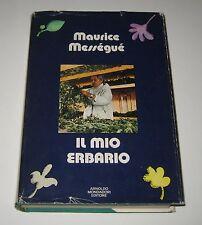 Maurice Messegue IL MIO ERBARIO Mondadori 1976
