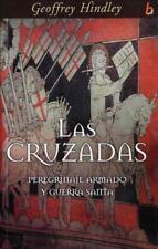 Las Cruzadas: Peregrinaje armado y guerra santa (Biografia E Historia)-ExLibrary