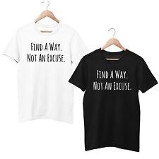 Einen Weg finden keine Ausrede T Shirt Motivation Slogan Tee Unisex Work Out Gym Top