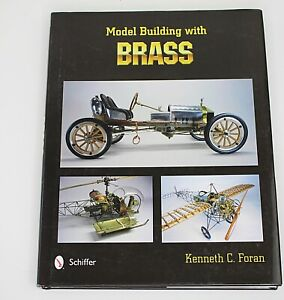 MODEL BUILDING WITH BRASS by Kenneth C Foran 2012 1st Ed HB in DJ Model Builds