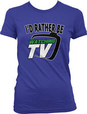 I'd Rather be Watching TV - Couch Potato Boob Tube Funny Juniors T-shirt