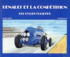 RENAULT ET LA COMPETITION - Les folles équipées par Gilbert HARTY Editions JCM
