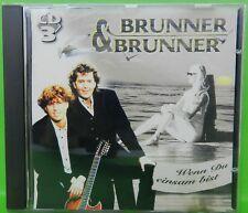 CD  BRUNNER & BRUNNER  Wenn Du  einsam bist - Top Zustand