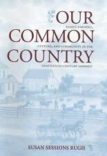 Our Common Country : Family Farming, Culture, and Community in the-ExLibrary