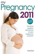 My Pregnancy 2011: The Only Annual Pregnancy Book on the Market, Kate Street, Pi