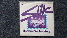 Slik - Don't take your love away 7'' Single (Midge Ure/ Ultravox/ Visage)
