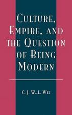 Culture, Empire, and the Question of Being Modern by C. J. W. L. Wee (2003,...