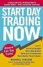Start Day Trading Now: A Quick and Easy Introduction to Making Money While