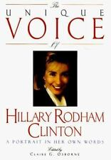 The Unique Voice of Hillary Rodham Clinton: A Portrait in Her Own Words Clinton