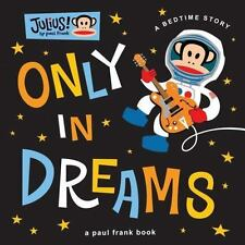 Only in Dreams - A Bedtime Story Paul Frank Julius Kids Children Book
