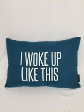 """Steve Madden 20"""" x 14"""" Throw Pillow """"I Woke Up Like This"""" Teal EUC Pre-owned"""