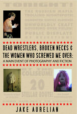 DEAD WRESTLERS, BROKEN NECKS & THE WOMEN WHO SCREWED ME OVER Dark fiction SIGNED