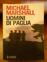LIBRO: UOMINI DI PAGLIA - MICHAEL MARSHALL - ROMANZO BOMPIANI - 2004 -