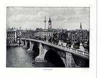 1910 Estampado ~ Londres Puente ~ The Ciudad De Londres Walter Bessant