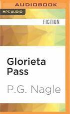 Far Western Civil War: Glorieta Pass by P. G. Nagle (2016, MP3 CD, Unabridged)