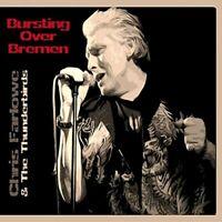 Chris Farlowe and The Thunderbirds - Bursting Over Bremen Live 1985 [CD]