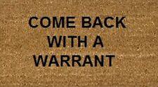 Stencilled Coir Door Mat 70 x 40 Come Back With A Warrant Internal Coconut Mat