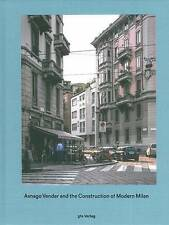 Asnago Vender and the Construction of Modern Milan (GTA Publishers - The Limits
