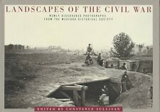 Landscapes Of The Civil War: Newly Discovered Phot