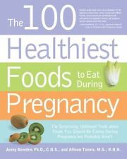 The 100 Healthiest Foods to Eat During Pregnancy : The Surprising Unbiased Truth
