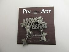 Spoontiques Pin Art I LOVE TEDDY BEARS Pewter Dangle Pin Silvertone Color