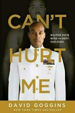 Can't Hurt Me : Master Your Mind and Defy the Odds by David Goggins (2018)