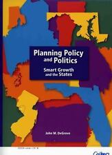 Planning Policy and Politics ( Smart Growth and the States), DeGrove, John M., A