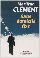 Sans domicile fixe.Marilene CLEMENT.Gallimard C004