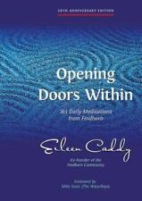 Opening Doors Within : 365 Daily Meditations from Findhorn by Eileen Caddy...