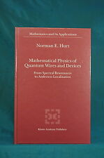 Mathematical Physics of Quantum Wires and Devices Norman Hurt Spectral Resonance