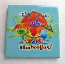 Leanin Tree Refrigerator Fridge Magnet ~ Umbrella Drinks ~ Today's Forecast