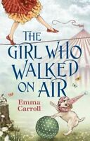 The Girl Who Walked On Air by Carroll, Emma, NEW Book, FREE & Fast Delivery, (Pa