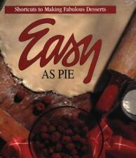 "BRAND NEW*UNOPENED* ""Easy as Pie~Shortcuts to Fabulous Desserts"" 1996 HC"