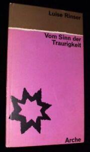 Rinser, Luise: Vom Sinn der Traurigkeit (Felix Tristitia). EA 1962