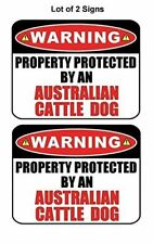 2 Count Warning Property Protected by a Australian Cattle Dog Laminated Dog Sign