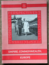 Perspectives, Vol.8, Empire, Commonwealth, Europe