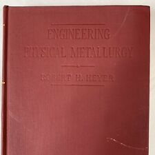 ENGINEERING PHYSICAL METALLURGY~c. 1947 VTG Hrd Cvr used B&W illustrations good