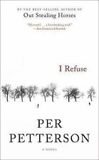 I Refuse : A Novel by Per Petterson (2016, Paperback)